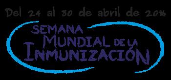 Del 24 al 30 de abril - Semana Mundial de la Inmunización